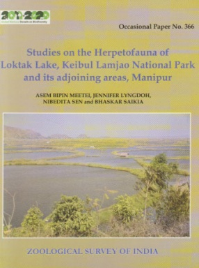 Studies on the Herpetofauna of Loktak Lake, Keibul Lamjao National Park and its Adjoining Areas, Manipur