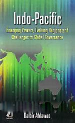 Indo-Pacific: Emerging Powers, Evolving Regions and Global Governance