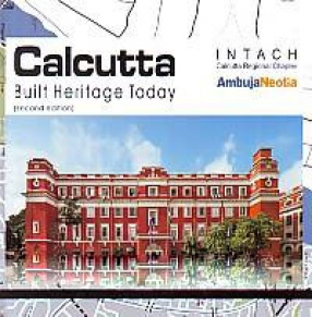 Calcutta: Built Heritage Today: An INTACH Guide