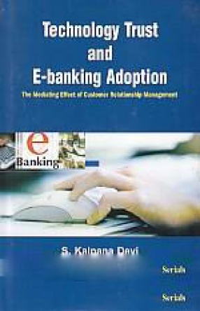 Technology Trust and E-Banking Adoption: The Mediating Effect of Customer Relationship Management