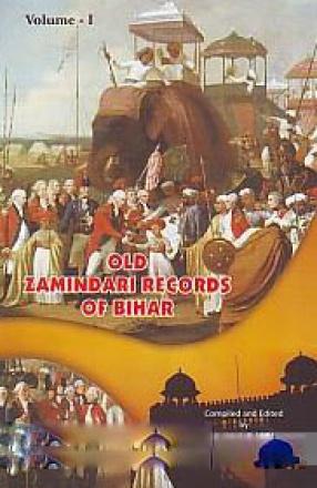 Old Zamindari Records of Bihar (In 2 Volumes)