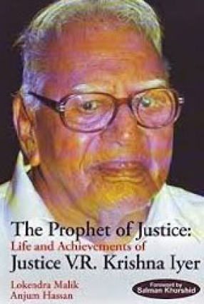 The Prophet of Justice: Life and Achievements of Justice V.R. Krishna Iyer