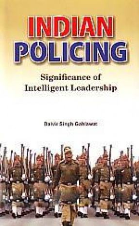 Indian Policing: Significance of Intelligent Leadership