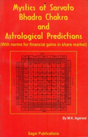 Mystics of Sarvato Bhadra Chakra and Astrological Predictions: With Norms for Financial Gains in Share Market