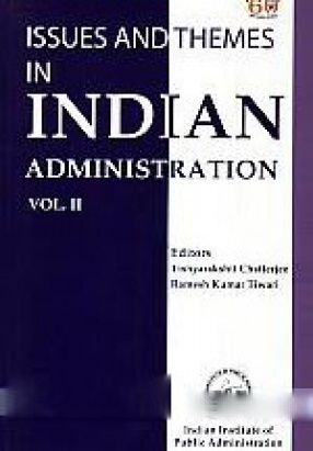 Issues and Themes in Indian Administration, Volume II