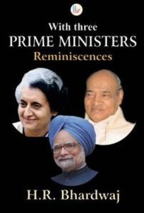 With Three Prime Ministers: Reminiscences