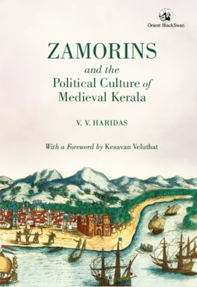 Zamorins and the Political Culture of Medieval Kerala
