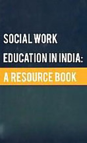 Social Work Education in India: A Resource Book