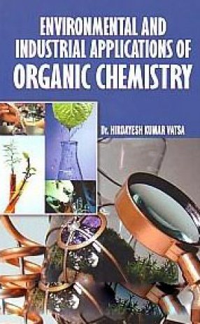 Environmental and Industrial Applications of Organic Chemistry