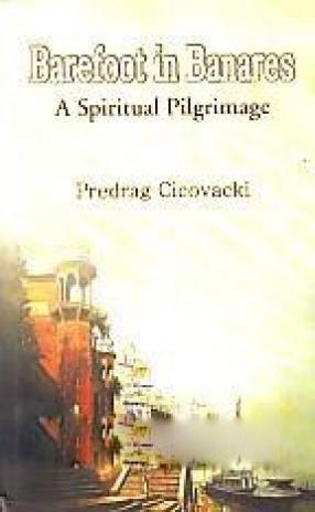 Barefoot in Banares: A Spiritual Pilgrimage