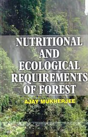 Nutritional and Ecological Requirements of Forest