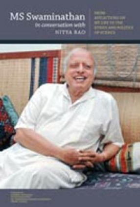 MS Swaminathan in Conversation with Nitya Rao: From Reflections on my Life to the Ethics and Politics of Science