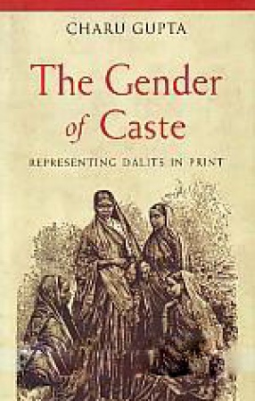 The Gender of Caste: Representing Dalits in Print