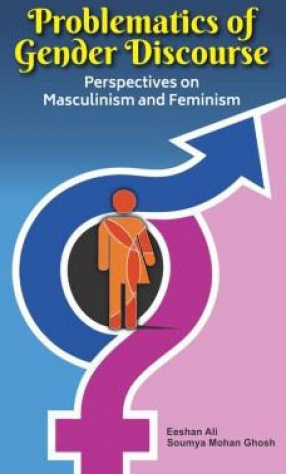 Problematics of Gender Discourse: Perspectives on Masculinism and Feminism