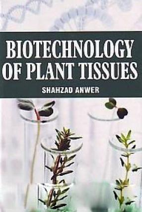 Biotechnology of Plant Tissue