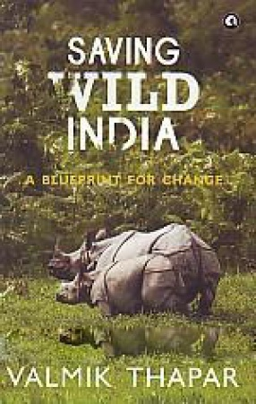 Saving Wild India: A Blueprint for Change
