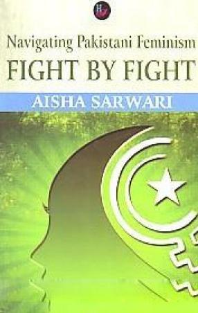 Navigating Pakistani Feminism: Fight By Fight
