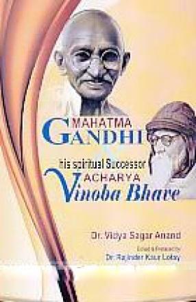 Mahatma Gandhi & His Spiritual Successor Acharya Vinoba Bhave