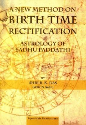 A New Method on Birth Time Rectification: Astrology of Sadhu Paddathi