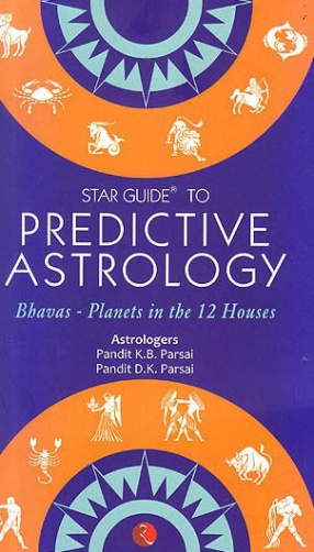 Star Guide To Predictive Astrology: Bhavas Planets In The 12 House