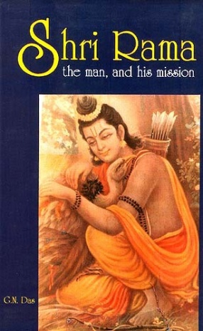 Shri Rama: The Man, and His Mission