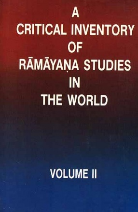 A Critical Inventory of Ramayana Studies in The World, Volume II