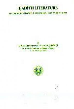 Hadith Literature: Its Origin, Development, Special Features and Criticism