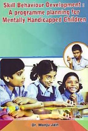 Skill Behaviour Development: A Programme Planning for Mentally Handicapped Children