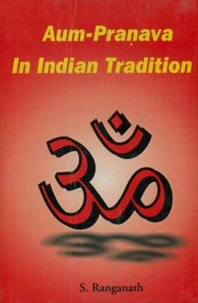 Aum-Pranava In Indian Tradition