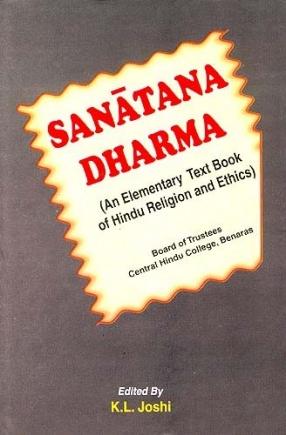 Sanatana Dharma: An Elementary Text Book of Hindu Religion and Ethics