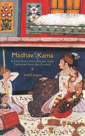Madhav and Kama: A Love Story From Ancient India