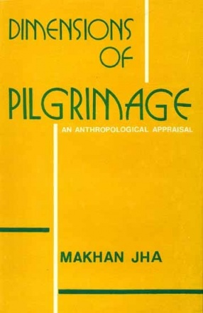 Dimensions of Pilgrimage: An Anthropological Appraisal