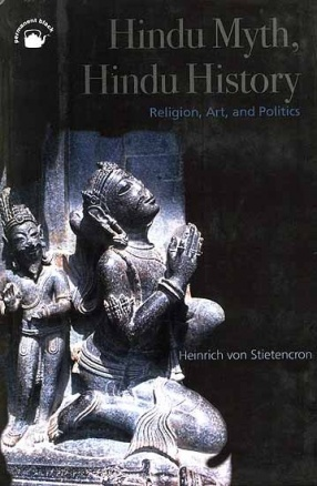 Hindu Myth, Hindu History: Religion, Art, and Politics