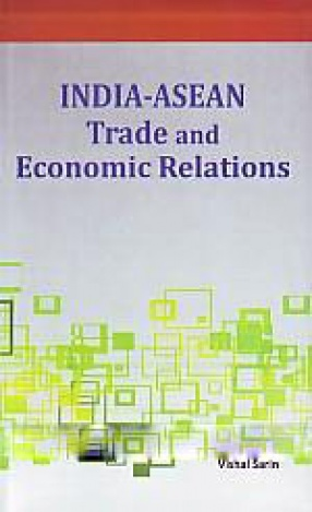 India-ASEAN Trade and Economic Relations