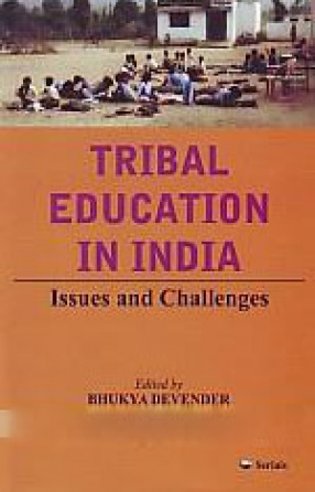 Tribal Education in India: Issues and Challenges