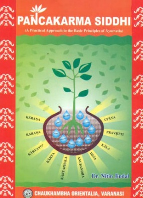 Pancakarma Siddhi: A Practical Approach to The Basic Principles of Ayurveda