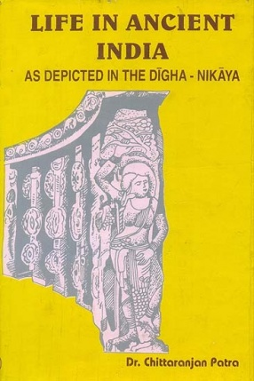 Life in Ancient India: As Depicted in The Digha-Nikaya