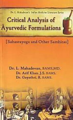 Critical Analysis of Ayurvedic Formulations: Sahasrayoga and Other Samhitas