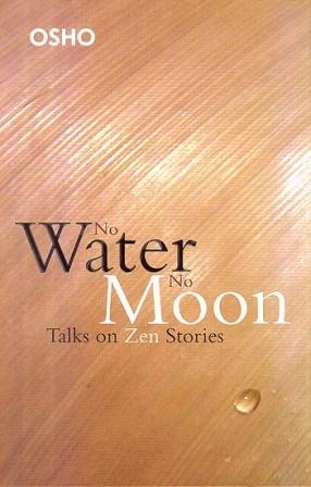 No Water No Moon: Talks on Zen Stories