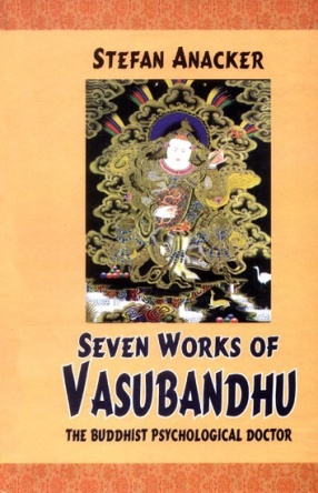 Seven Works of Vasubandhu: The Buddhist Psychological Doctor