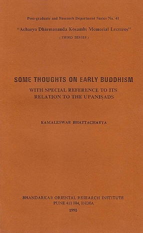 Some Thoughts on Early Buddhism: With Special Reference To Its Relation To The Upanishad