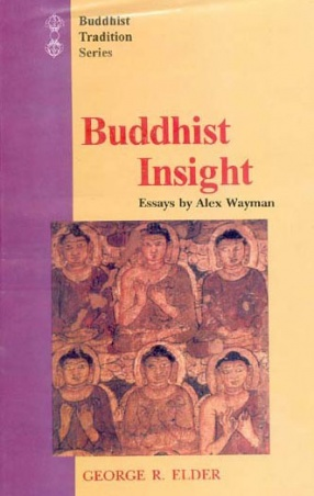Buddhist Insight: Essays by Alex Wayman