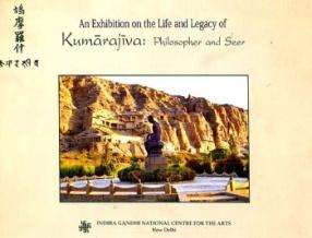 An Exhibition on the Legacy of Kumarajiva: Philosopher and Seer