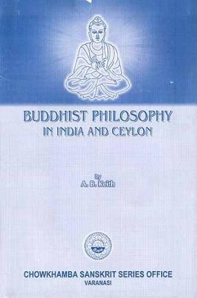 Buddhist Philosophy in India and Ceylon