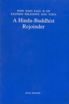 A Hindu-Buddhist Rejoinde: Pope John Paul II on Eastern Religions and Yoga