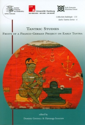Tantric Studies: Fruits of A Franco-German Project on Early Tantra