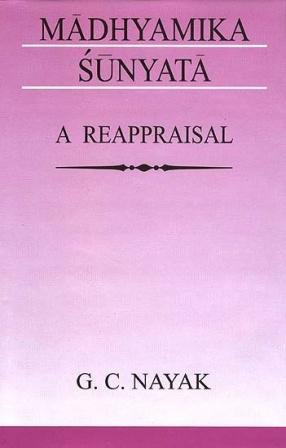 Madhyamika Sunyata: A Reappraisal