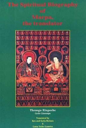 The Spiritual Biography of Marpa, The Translator