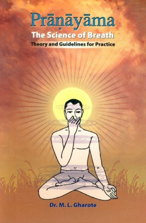 Pranayama-The Science of Breath: Theory and Guidelines for Practice