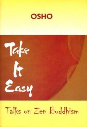 Take It Easy: Talks On Zen Buddhism